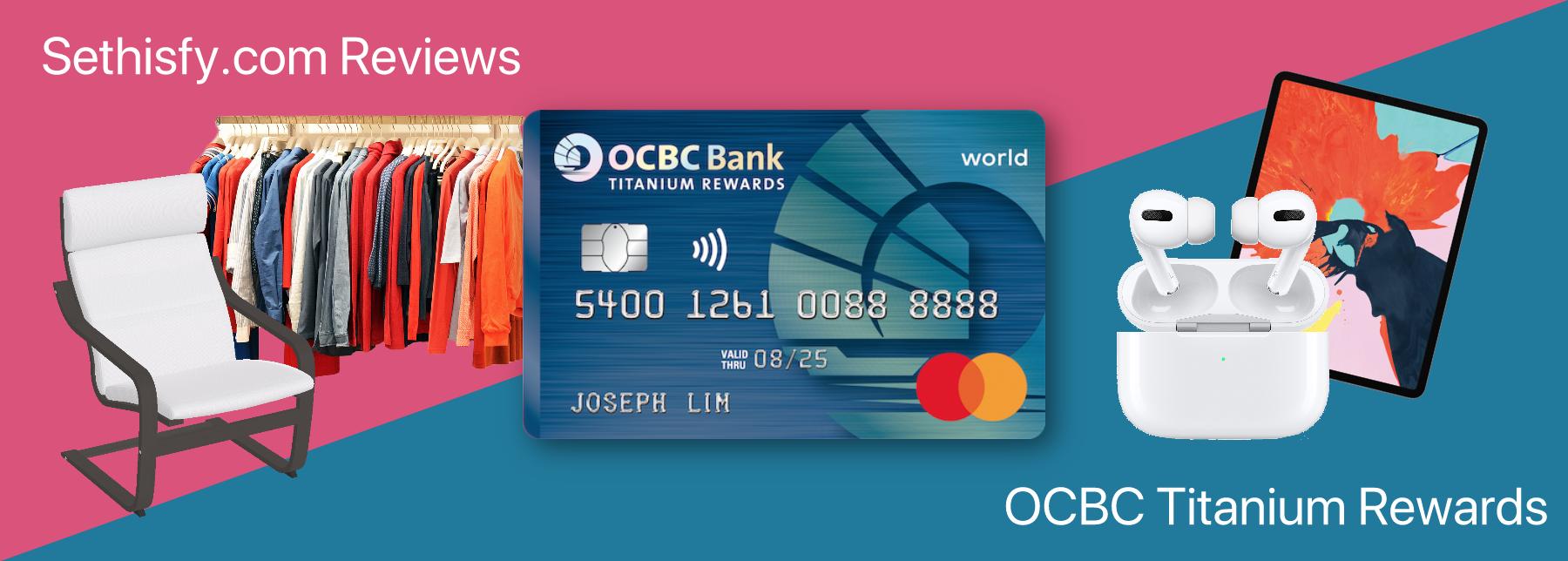 Revisão: OCBC Titanium Rewards - um cartão de milhas pode oferecer mais reembolso do que cartões de reembolso? 1